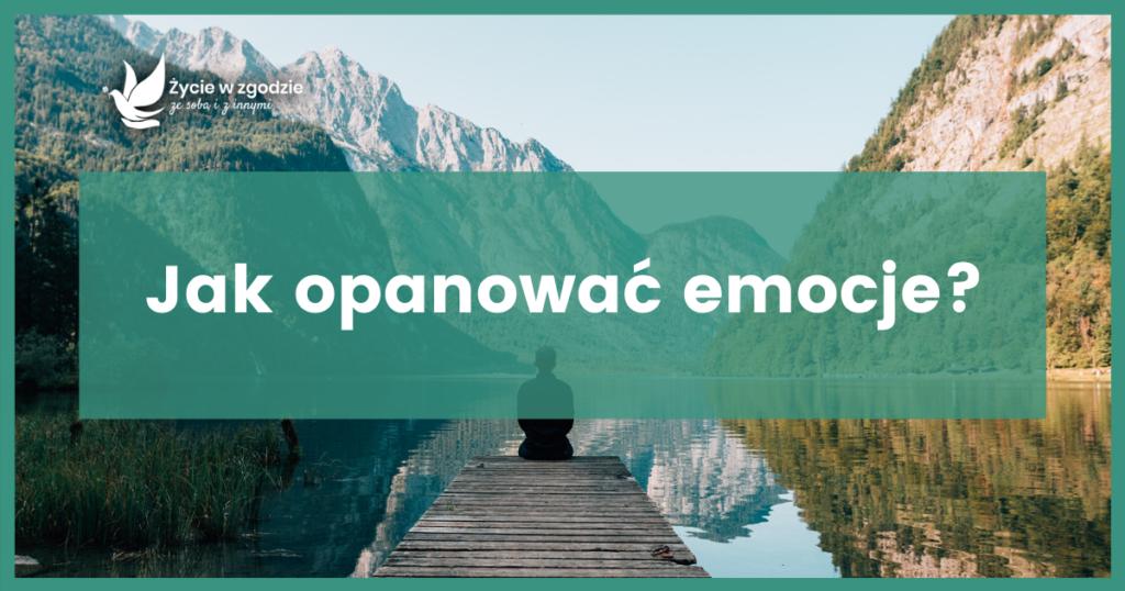 Jak zapanować nad emocjami? Rola emocji w konflikcie oraz praktyczne porady do zastosowania w trakcie negocjacji i mediacji